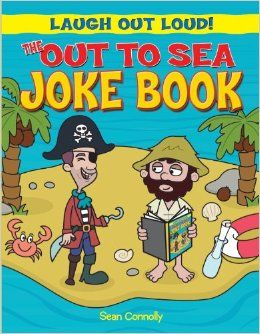 The Out to Sea Joke Book (Laugh Out Loud): Sean Connolly: 9781615336470: Amazon.com: Books