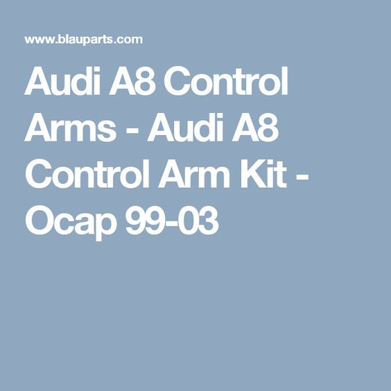 Audi A8 Control Arms - Audi A8 Control Arm Kit - Ocap 99-03