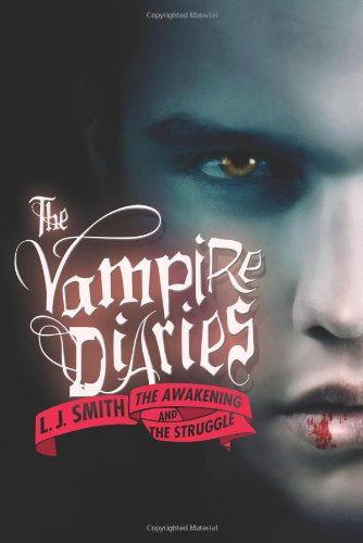 Bestseller books online The Vampire Diaries: The Awakening and The Struggle L. J. Smith  http://www.ebooknetworking.net/books_detail-006114097X.html