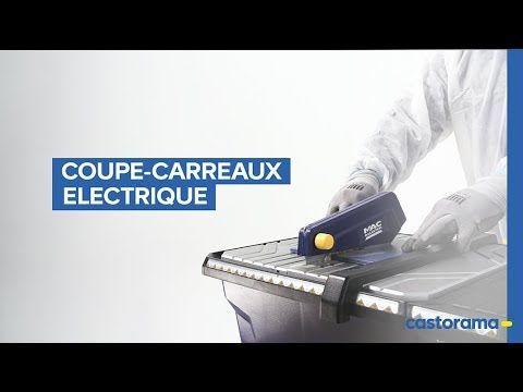 Comment Utiliser Un Coupe Carreaux Electrique Castorama Coupe