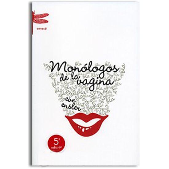 Monólogos de la vagina    Even Ensier    Un libro imprescindible para las mujeres de nuestros días