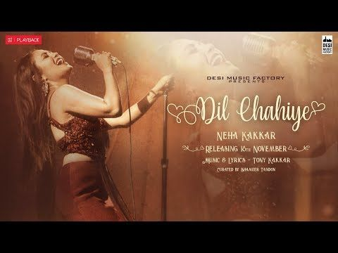Chahiye Neha Kakkar Video Download Hd Mp3 Song Download Neha Kakkar Mp3 Song