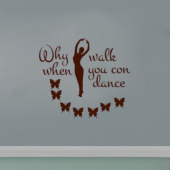 Wall Decals Why walk when you con dance Decal Vinyl