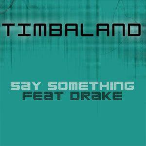 Timbaland, Drake – Say Something acapella