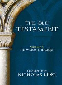 The Old Testament Volume 3 - The Wisdom Literature (Hardback)