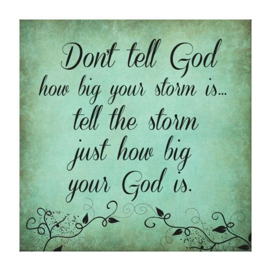 don t tell god how big your storm is quote canvas print zazzle