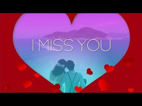 I Miss You Long Distance Message Youtube With Images I
