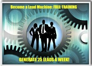 Learn to Easily Generate 25 Leads a Week!