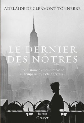 « Le Dernier des nôtres », d'Adélaïde de Clermont-Tonnerre - Rentrée littéraire : nos coups de cœur ! - Elle