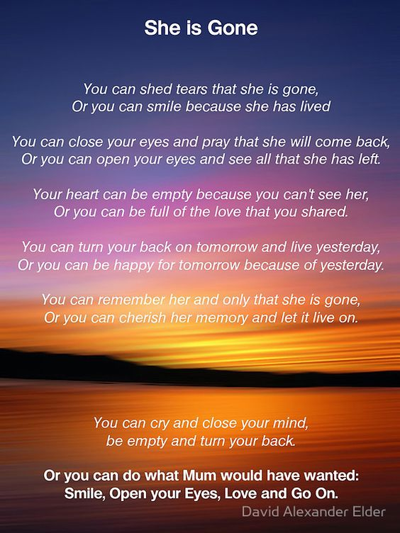 She is Gone - Funeral Poem for Mum by David Alexander Elder. Always loved this poem