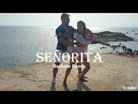 Shawn Mendes Camila Cabello Senorita Dj Tronky Bachata Remix Official Video 2019 Youtube In 2020