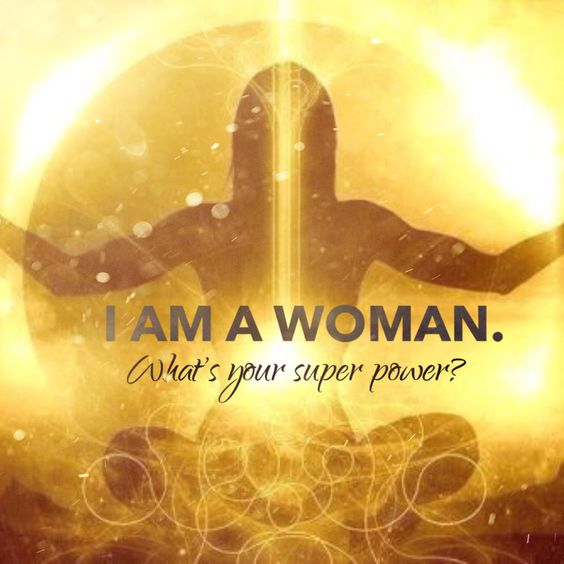 I am a Woman, what's your super power? WILD WOMAN SISTERHOOD™ #WildWomanSisterhood #wildwomen #sacredwomen #wildwomanmedicine #woman