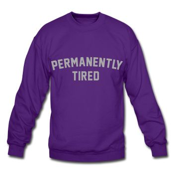 SILVER GLITZ PRINT! Permanently Tired, Unisex Sweatshirt