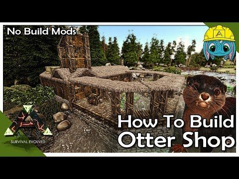 How To Build An Otter Shop Ark Building W Fizz No Mods Youtube Ark Survival Evolved Bases Game Ark Survival Evolved Ark Survival Evolved