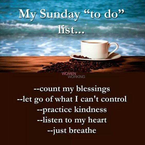 Sunday To Do List Sunday Sunday Blessings Sunday Pictures Best Sunday Quotes Happy Sunday Quotes Sunday Morning Quotes Sunday Messages