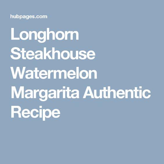 Longhorn Steakhouse Watermelon Margarita Authentic Recipe