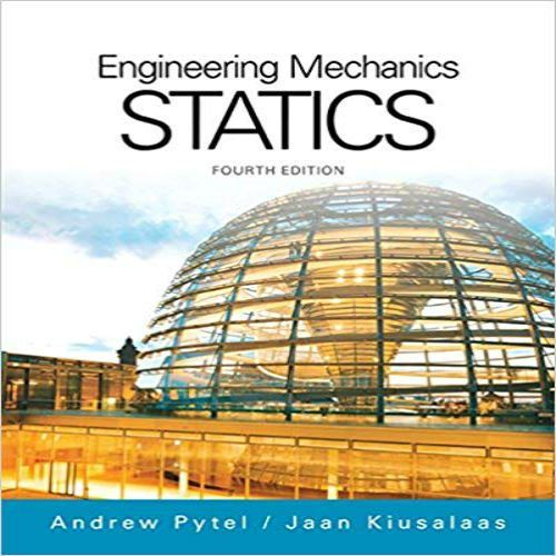 Solution Manual For Engineering Mechanics Statics 4th Edition By Pytel And Engineering Mechanics Statics Mechanical Engineering Engineering Mechanics Dynamics