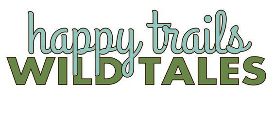 Happy Trails Wild Tales