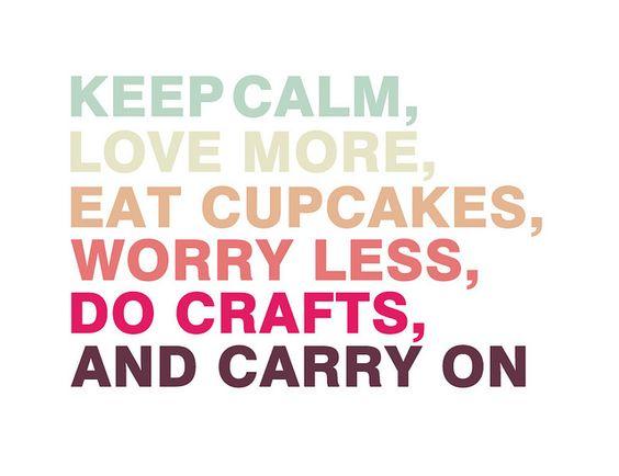 Keep Calm, Love More, Eat Cupcakes... #keep_calm
