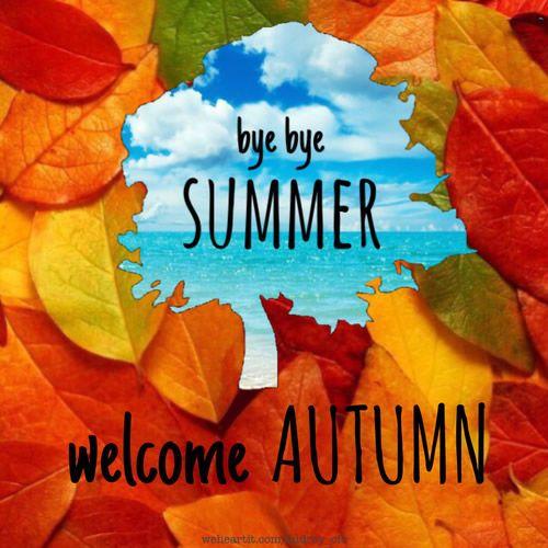 Bye Bye Summer Welcome Autumn