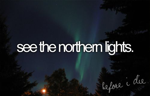 Bucket List: See the northern lights