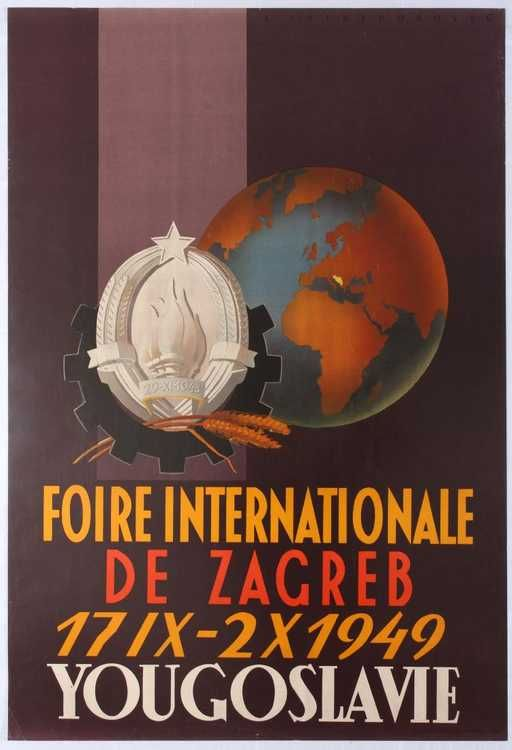 International Trade Fair Zagreb Croatia Yugoslavia 1949 The Socialist Federal Republic Of Yugoslavia Vintage Travel Posters Travel Posters Vintage Travel