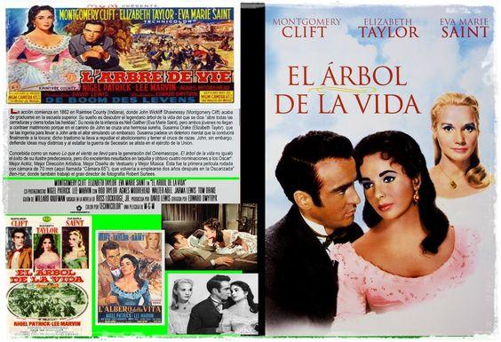 El árbol de la vida (Raintree County, 1957) película estadounidense, basada en la novela de Ross Lockridge Jr. dirigida por Edward Dmytryk, con la actuación de Montgomery Clift, Elizabeth Taylor y Eva Marie Saint, entre otros...