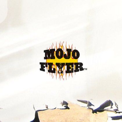 Mojo Flyer - Mojo Flyer