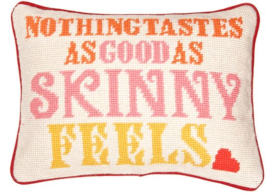 - Kate Moss' quote on Jonathan Adler's needlepoint pillow.