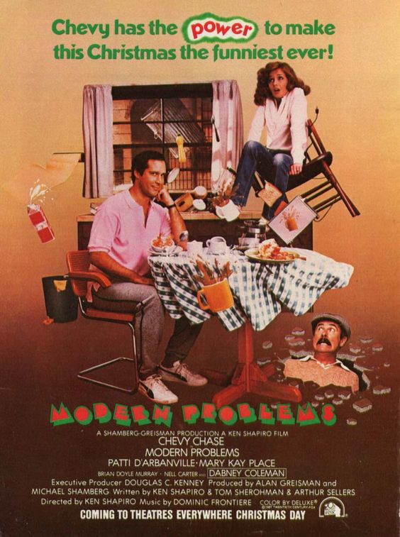 Modern Problems (1981) Stars: Chevy Chase, Patti D'Arbanville, Dabney Coleman, Mary Kay Place, Nell Carter, Brian Doyle-Murray ~ Director: Ken Shapiro (Nominated for a Stinkers Bad Movie Award)