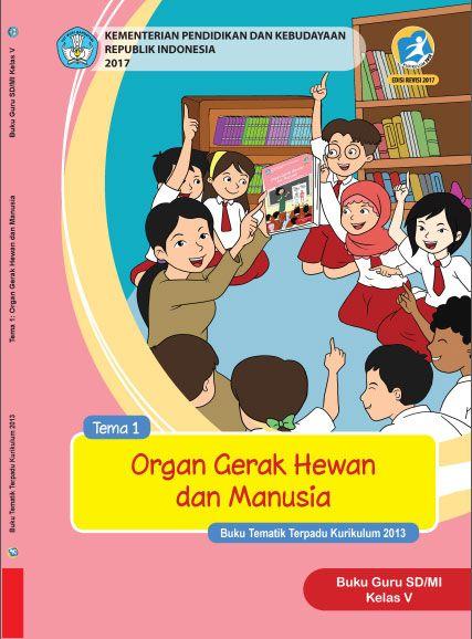 Buku Guru Kelas 5 Tema 1 Organ Gerak Hewan Dan Manusia Kurikulum 2013 Revisi 2017 Buku Kurikulum Guru