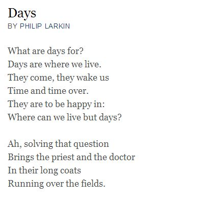 Which is the best Philip Larkin poem to compare to his 'Days' poem?