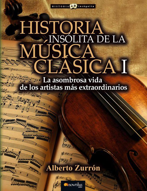 historia insólita de la música clásica i-alberto zurron-9788499677309