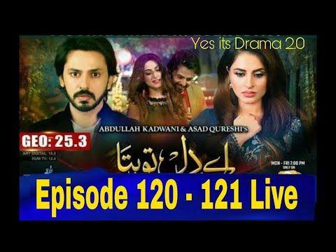 Ay Dil Tu Bata Episode 120 And 121 Har Pal Geo 26 Feb 2019 Monday Today Episode Youtube Today Episode Youtube Episode