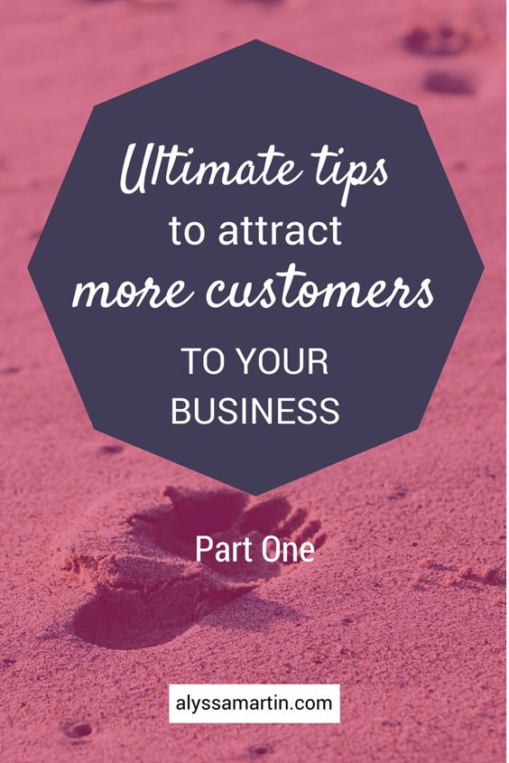 ultimate list of tips to attract more customers to your business - good advice!