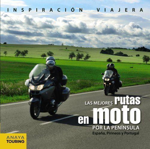Las mejores rutas en moto por la Península. España, Pirineos y Portugal (Inspiración Viajera) -  #MedinadeMarrakech #PortugalInspiraci