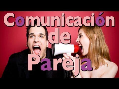 Comunicacion En La Pareja - YouTube