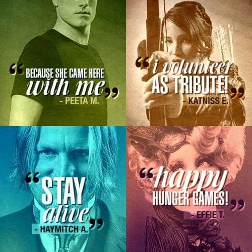 Hunger Game Quotes Hunger Games Quotes  Peeta  Katniss  Effie  Haymitch  The .