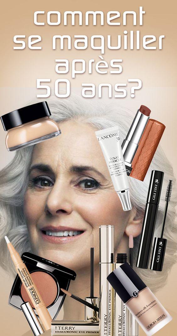 Comment se maquiller après 50 ans ? - Non ! il ne faut pas négliger ...