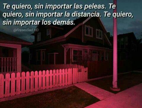 Te Quiero Sin Importar Nada Con Imagenes Frases Chidas