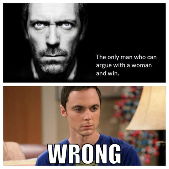Sheldon Cooper must be the son of House... Extreme sarcasm, dry humor, and they look a lot alike. Just saying...