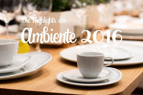 Die neusten #Trends und jede Menge Inspirationen rund um den gedeckten Tisch – Meine persönlichen Highlights der #Ambiente 2016 in Frankfurt.  Bloggerloung -Trendscout Tour auf der Ambiente 2016 | Madame Dessert  #interiordesign #decoration #trendscout #messefrankfurt #blogger