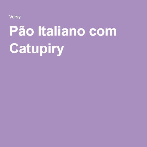 Pão Italiano com Catupiry