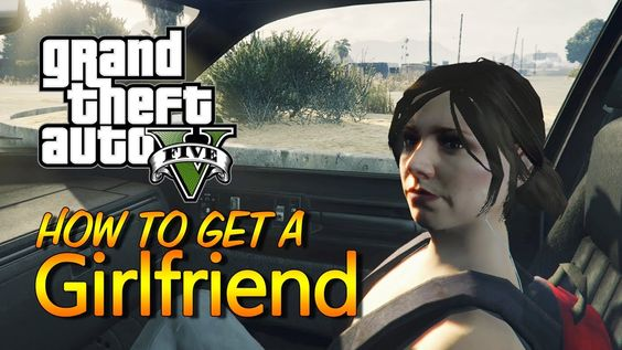 Grand Theft Auto 5 - How to Get a HOT Girlfriend.