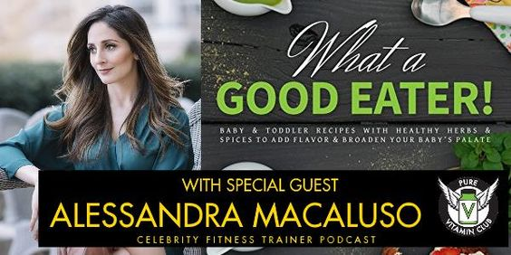 "What a Good Eater with Alessandra Macaluso. Episode 648 – Alessandra Macaluso joins Vinnie to talk about her new book ""What a Good Eater!"" which has healthy recipes for time-strapped parents of babies and toddlers. PLEASE SUPPORT OUR SPONSORS Pure Vitamin Club Villa Cappelli Squatty Potty ALESSANDRA MACALUSO"