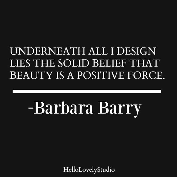 Barbara Barry quote.