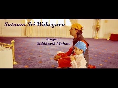 Satnam Sri Waheguru Shukar Kara Main Waheguru Siddharth Mohan Bawa Gulzar Latest 2019 Youtube Satnam Beautiful Songs Songs