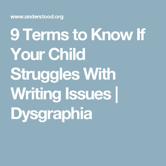 9 Terms to Know If Your Child Struggles With Writing Issues | Dysgraphia