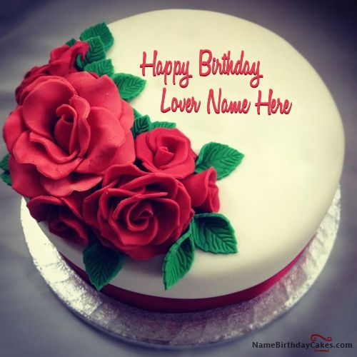 Happy Birthday Cakes For Lover With Name: Write Name On Best Roses Birthday Cake For Lover
