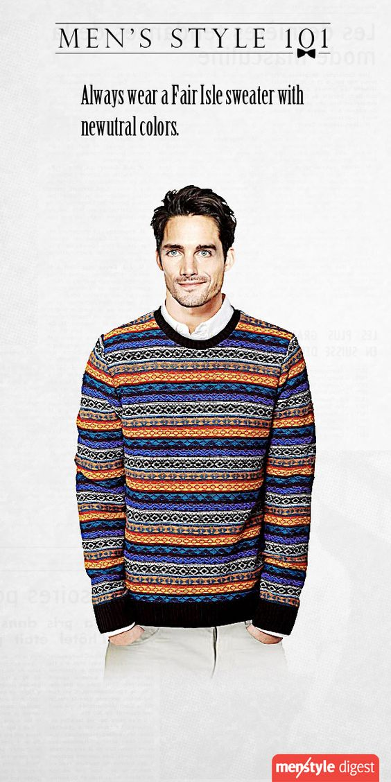 Men's style tips on how to pull off a Fair Isle sweater.